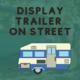 Display Trailer on Street